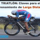 CURSO APRENDE TRIATLÓN. CLAVES DE ENTRENAMIENTO DE LARGA DISTANCIA